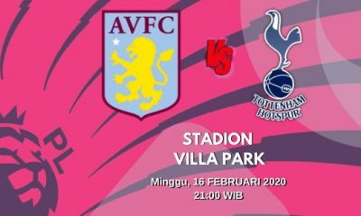 Prediksi Aston Villa vs Tottenham: Pertandingan Liga Inggris Pekan Ke-26 - 16 Februari 2020 - Live Streaming Link