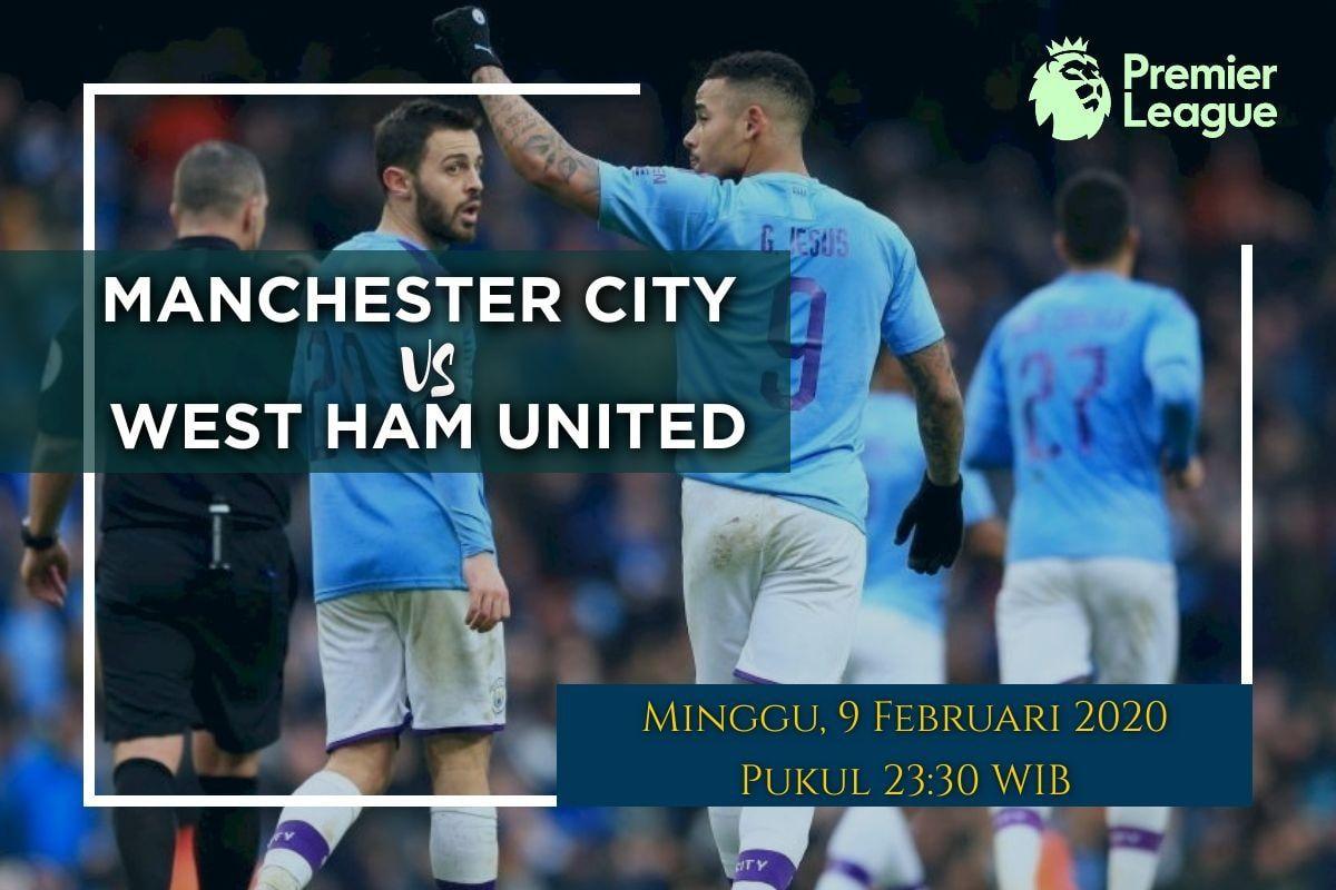 Prediksi Manchester City vs West Ham: Pertandingan Liga Inggris Pekan ke 26 – 9 Februari 2020 – Free Live Streaming