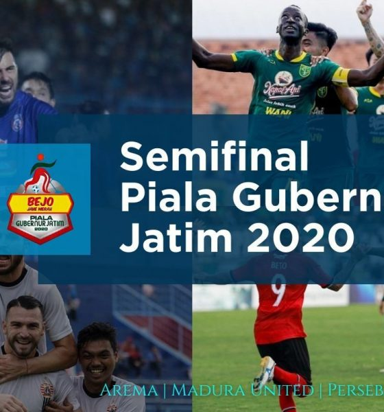 Jadwal Semifinal Piala Gubernur Jatim 2020: Persebaya vs Arema, Persija vs Madura United
