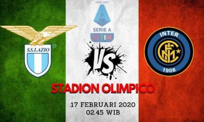 Prediksi Lazio vs Inter Milan: Bigmatch Liga Italia Pekan ke 24 – 17 Februari 2020 – Free Live Streaming