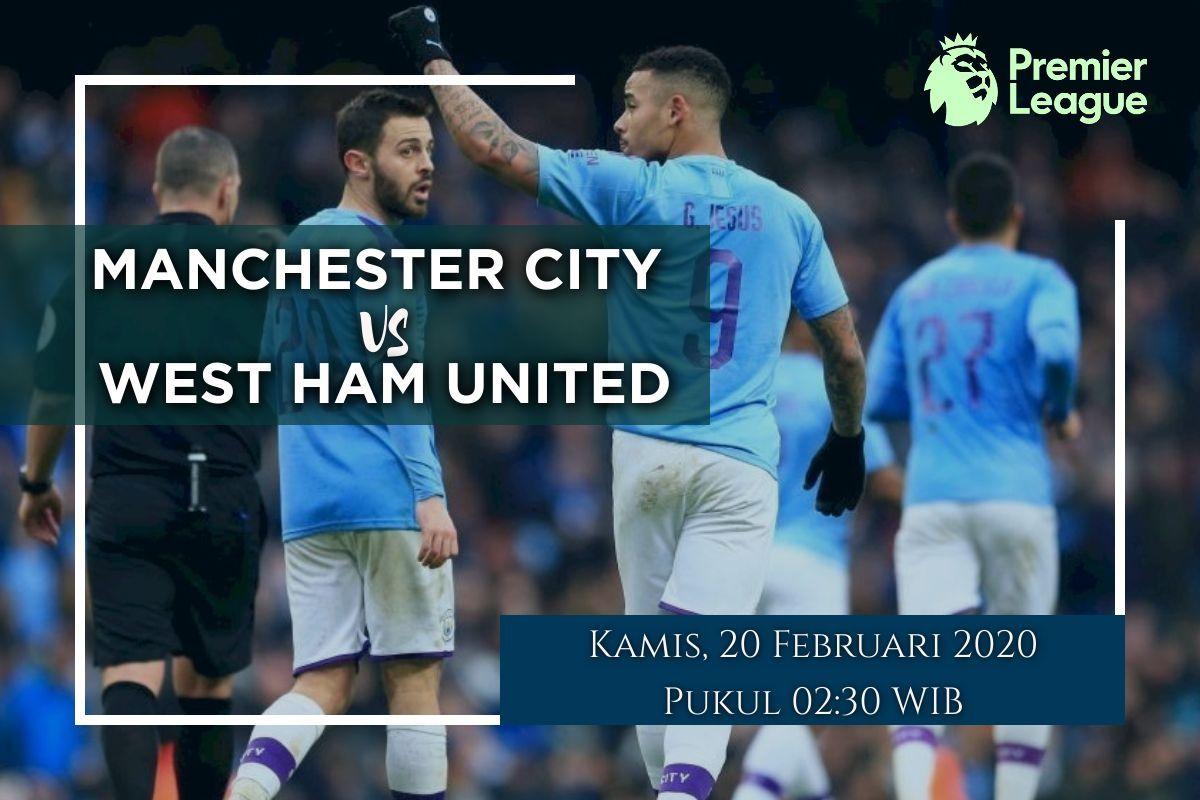 Prediksi Manchester City vs West Ham: Pertandingan Liga Inggris Pekan ke 26 – 20 Februari 2020 – Free Live Streaming