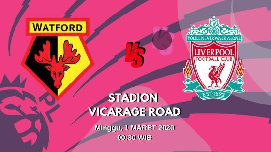 Prediksi Watford vs Liverpool: Pertandingan Liga Inggris Pekan Ke-28 - 1 Maret 2020 - Live Streaming Link